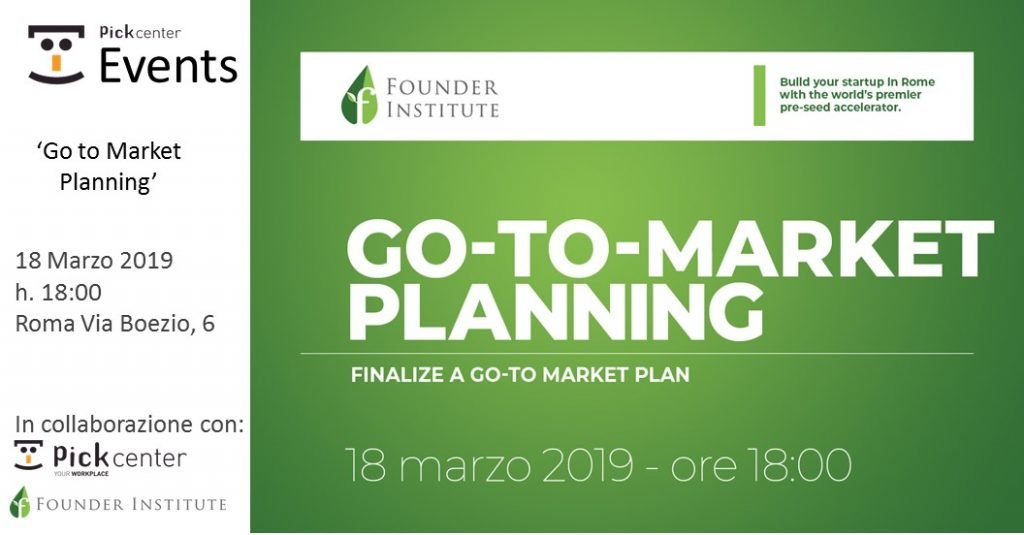 Founder Institute Rome: Go to market planning Pick Center