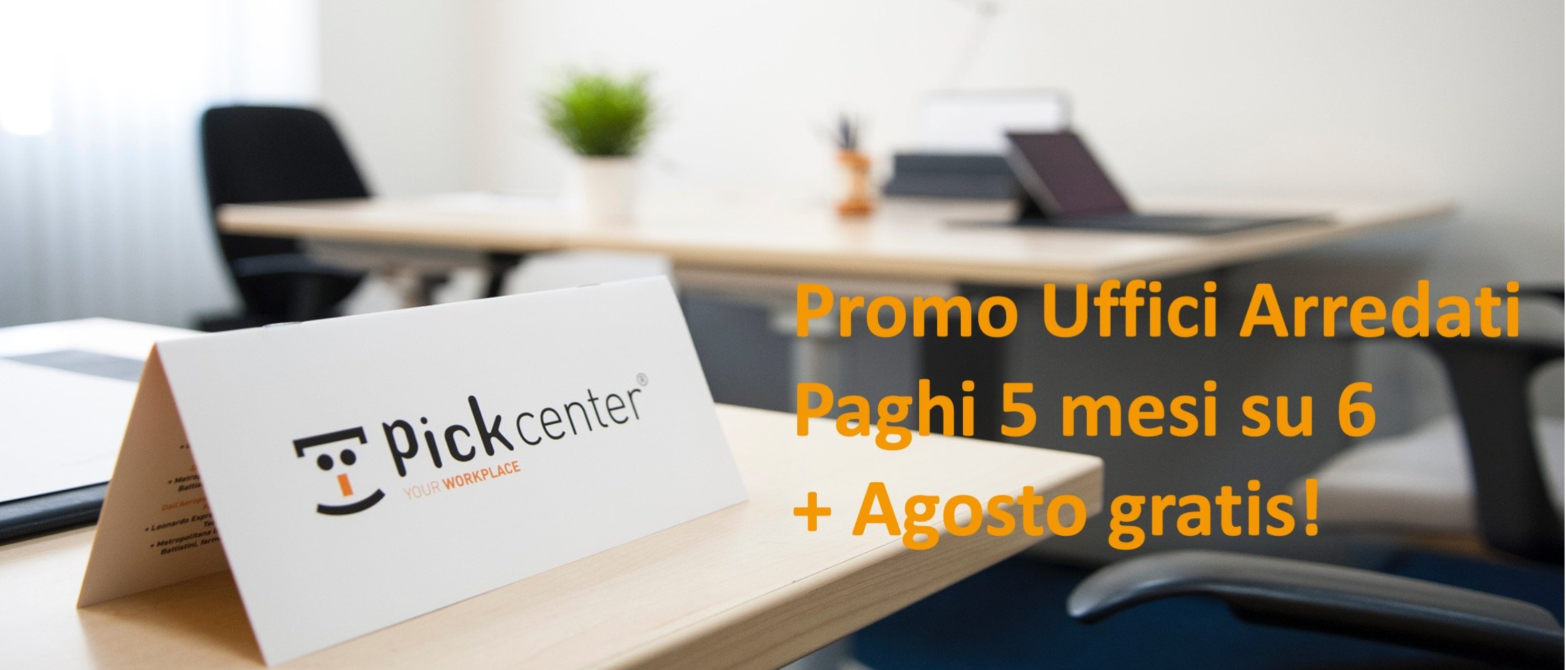 Uffici arredati in promo imperdibile Pick Center